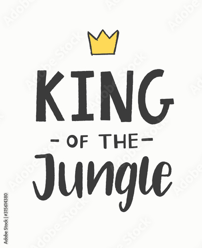 Foto King of the jungle hand lettered phrase with a crown