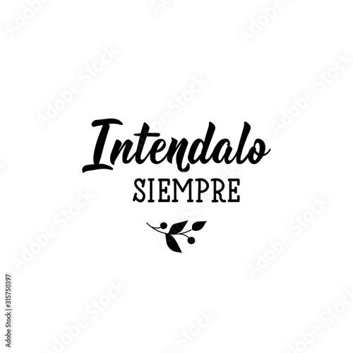 Fotografía  Always try - in Spanish