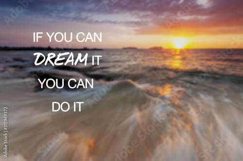 Fototapeta Motivational and inspirational quotes - If you can do dream it you can do it obraz