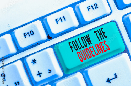 Photo Text sign showing Follow The Guidelines