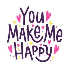 You Make Me Happy. Happy Valen...