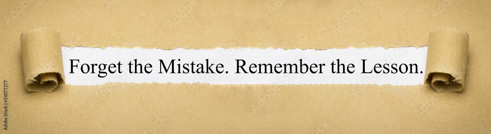 Fototapeta Forget the Mistake. Remember the Lesson.
