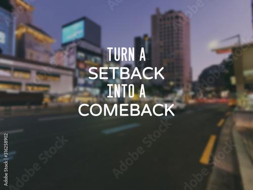 Obraz na plátně Motivational and inspirational quotes - Turn a setback into a comeback