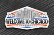 Vector logo for Chicago, decorative cut paper badge with art draw illustration of modern chicago cityscape, tourist fridge magnet with original typeface for words welcome to chicago and stars in a row