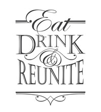 Eat, Drink And Reunite Quote D...