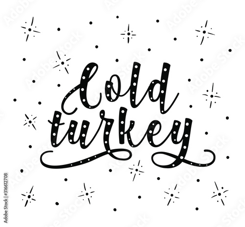 Photo Cold turkey lettering