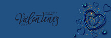 Happy Valentine's Day. Horizontal Banner, Header Template For The Website. Romantic Realistic Design Elements, Metal Blue Color Hearts Strewn With Sparkles Confetti. Handwritten Calligraphy Lettering.