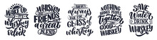Set With Lettering Quotes About Whiskey In Vintage Style. Calligraphic Posters For T Shirt Print. Hand Drawn Slogans For Pub Or Bar Menu Design. Vector