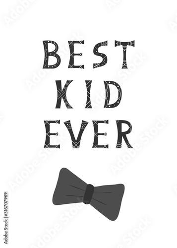 ilustracja-wektorowa-z-napisem-best-kid-ever-i-muszka-w-czarno-bialych-kolorach-na-bialym-tle-na-plakat-w-pokoju-dziecinnym-szablon-karty-z-pozdrowieniami-projekt-nadruku-na-koszulce-okladka