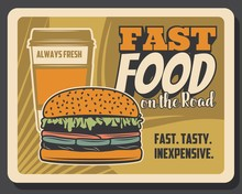 Burgers Fast Food On The Road Bistro Menu, Vintage Retro Poster. Vector Fastfood Hamburger Sandwich Meals And Coffee Drink, Drive Through Takeaway Restaurant Menu