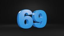 Number 69 In Blue On Black Background, 3D Illustration