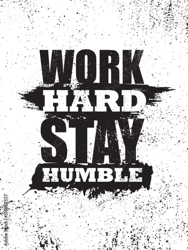 Work hard stay humble. Inspiring typography motivation quote banner on textured background.
