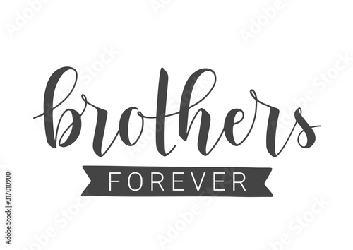 Fototapeta Vector Illustration. Handwritten Lettering of Brothers Forever. Template for Banner, Greeting Card, Postcard, Invitation, Party, Poster, Print or Web Product. Objects Isolated on White Background. obraz
