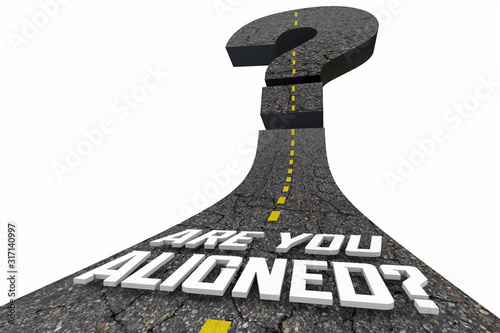 Photo Are You Aligned Words Road Alignment Same Direction 3d Illustration