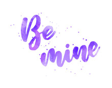 Be Mine - Watercolor Lettering