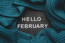 Hello February - Text On A Let...