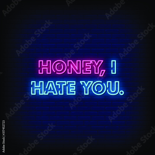 Honey, I Hate You Neon Signs Style Text Vector Wallpaper Mural