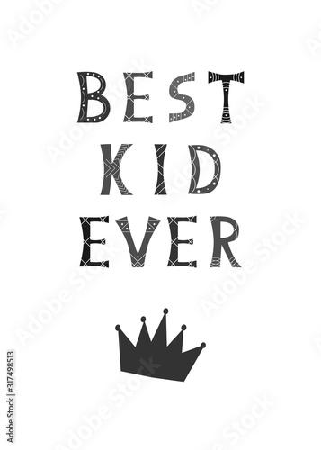 ilustracja-wektorowa-z-napisem-best-kid-ever-i-korona-w-czarno-bialych-kolorach-na-bialym-tle-na-plakat-w-pokoju-dziecinnym-szablon-karty-z-pozdrowieniami-projekt-nadruku-na-koszulce-okladka
