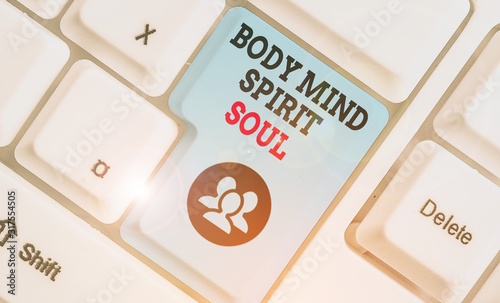 Obraz Text sign showing Body Mind Spirit Soul. Business photo showcasing Personal Balance Therapy Conciousness state of mind - fototapety do salonu
