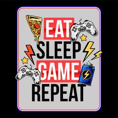 Eat sleep game repeat trendy geek culture slogan