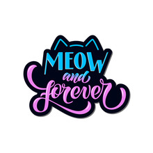 Meow And Forever - Vector Illu...