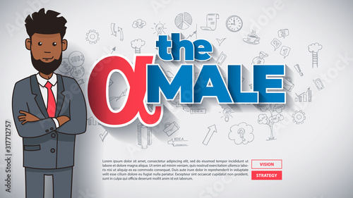 Handsome African Businessman Stands Near the Text ALPHA MALE. Dominance of Big, Strong and Dominant Individual in Business and Society. Social Hierarchy Concept. Web Design Template. #317712757
