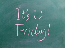 It Is Friday !