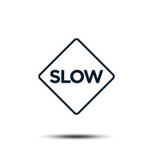 Slow Road Sign Vector Template...