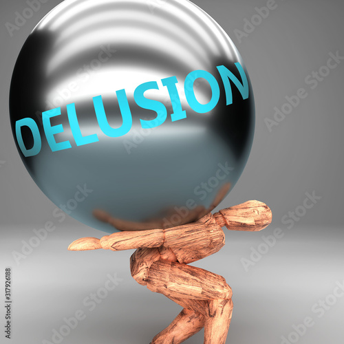 Fototapeta Delusion as a burden and weight on shoulders - symbolized by word Delusion on a