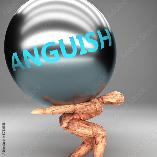 Photo Anguish as a burden and weight on shoulders - symbolized by word Anguish on a st