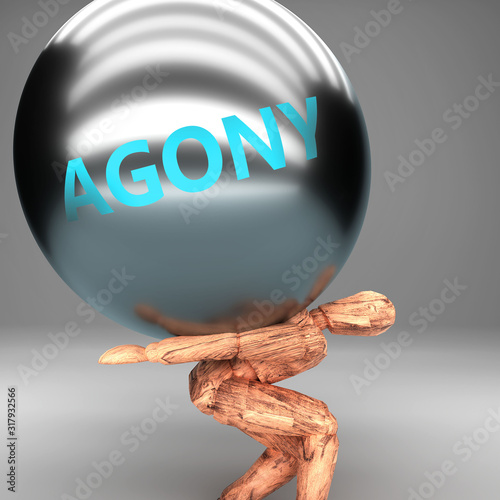 Photo Agony as a burden and weight on shoulders - symbolized by word Agony on a steel