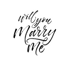 Will You Marry Me Card. Modern Vector Brush Calligraphy. Ink Illustration With Hand-drawn Lettering.