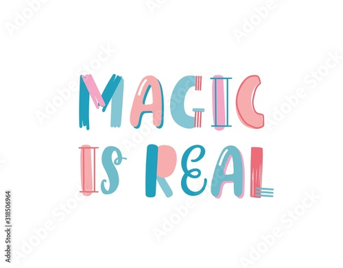 Magic is real slogan hand drawn vector lettering Wallpaper Mural