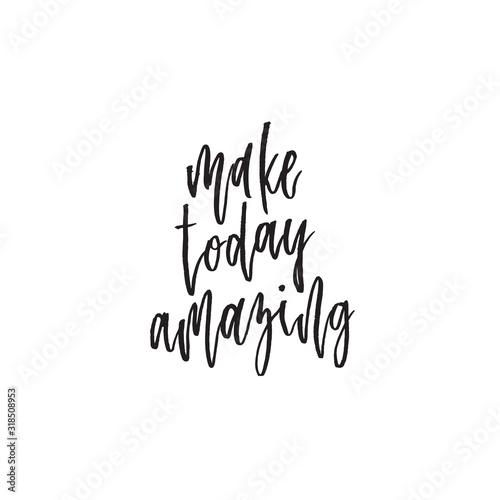Photo Make today amazing