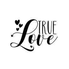True Love - Calligraphy Text W...