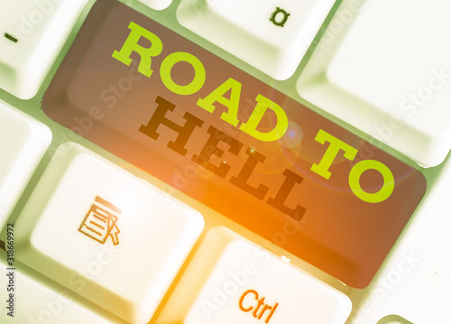 Photo Handwriting text Road To Hell