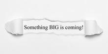 Something BIG Is Coming!