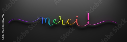 Fototapety, obrazy: 3D render of rainbow-colored brush calligraphy MERCI! on dark background (MERCI means THANK YOU in French)