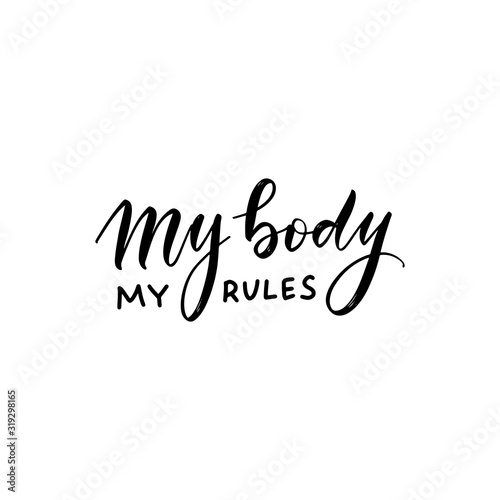 Fotografía My body my rules t-shirt quote feminist lettering