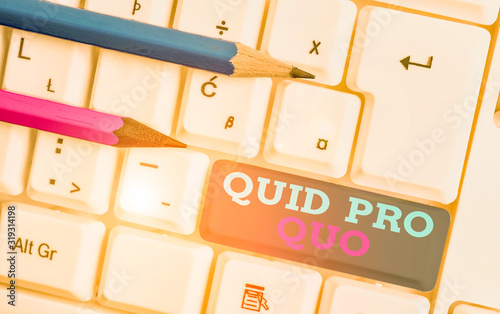 Conceptual hand writing showing Quid Pro Quo Wallpaper Mural