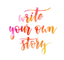 Write Your Own Story - Watercolor Lettering