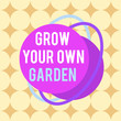 canvas print picture - Word writing text Grow Your Own Garden. Business photo showcasing Organic Gardening collect demonstratingal vegetables fruits Asymmetrical uneven shaped format pattern object outline multicolour