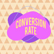 canvas print picture - Writing note showing Conversion Rate. Business concept for number of visitors to a website that meet the desired goal Asymmetrical format pattern object outline multicolor design