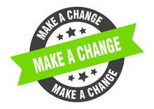 Make A Change Sign. Make A Change Round Ribbon Sticker. Make A Change Tag