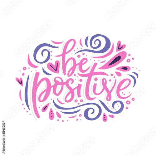Be positive hand drawn color vector lettering Wallpaper Mural