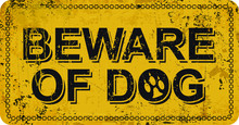 Beware Of Dog On Yellow Vintage Rusty Metal Sign