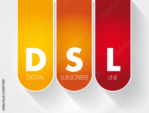 DSL - Digital Subscriber Line acronym, technology concept background Fototapeta