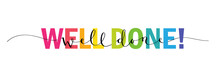 WELL DONE! Vector Rainbow-colo...