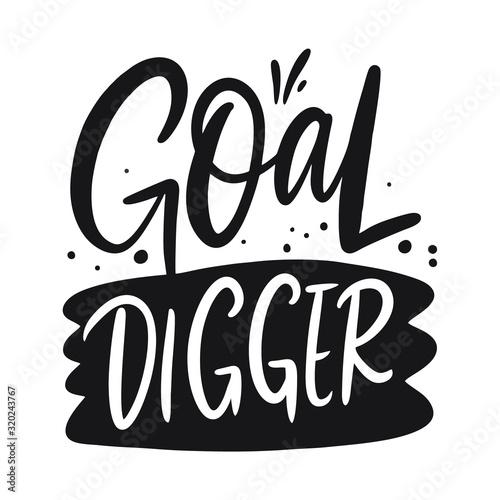 Fotografie, Obraz Goal Digger lettering phrase