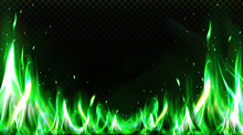 Realistic Green Fire Border, Burning Flame With Sparkles Isolated On Transparent Background. Bonfire Blaze Glowing Effect, Shining Magic Flare Frame Design Element 3d Vector Illustration, Clip Art